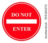 do not enter street sign | Shutterstock .eps vector #555181072