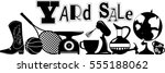 yard sale vector silhouette... | Shutterstock .eps vector #555188062