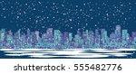 city skyline panorama  winter... | Shutterstock .eps vector #555482776