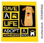 save a life   adopt a homeless... | Shutterstock .eps vector #555489466