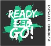 ready. set. go   brush... | Shutterstock .eps vector #555491905