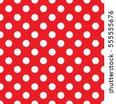 white polka dots on red... | Shutterstock .eps vector #555555676