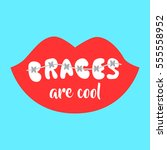braces on teeth are cool vector ... | Shutterstock .eps vector #555558952