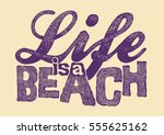 life is a beach. handwritten... | Shutterstock .eps vector #555625162