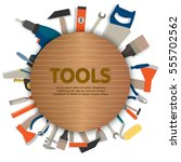home tools diy toolbox... | Shutterstock .eps vector #555702562