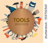 home tools diy toolbox... | Shutterstock .eps vector #555702565