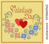 valentine day card. romantic... | Shutterstock .eps vector #555860962