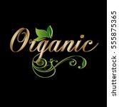 organic. vintage calligraphic... | Shutterstock .eps vector #555875365