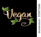 vegan. vintage calligraphic...   Shutterstock .eps vector #555875386