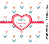 valentines day card | Shutterstock .eps vector #555880462