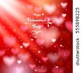 valentine's day. abstract... | Shutterstock .eps vector #555898225