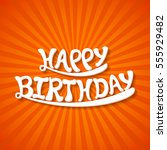 illustration of happy birthday... | Shutterstock .eps vector #555929482