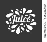 juice hand written lettering ... | Shutterstock .eps vector #555936502