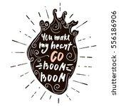 you make heart make boom.... | Shutterstock .eps vector #556186906