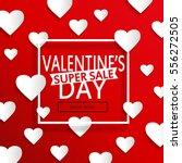 valentines day super sale... | Shutterstock .eps vector #556272505