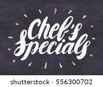 chef's specials. chalkboard... | Shutterstock .eps vector #556300702
