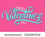 happy valentine's day ... | Shutterstock .eps vector #556369516