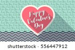 happy valentines day lettering... | Shutterstock .eps vector #556447912