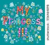 vintage poster my princess  ... | Shutterstock . vector #556464898