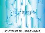 blue light abstract geometric... | Shutterstock .eps vector #556508335