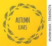 autumn hand drawn vector leaves ... | Shutterstock .eps vector #556606276