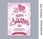 happy valentine day flyer... | Shutterstock .eps vector #556621756