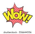 wow speech bubble in retro... | Shutterstock .eps vector #556644556