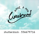Small photo of Have a nice weekend word lettering on blue sky