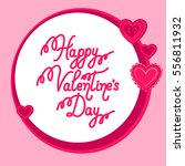 happy valentine's day greeting... | Shutterstock .eps vector #556811932
