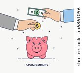 saving  donating money concept. ... | Shutterstock .eps vector #556861096