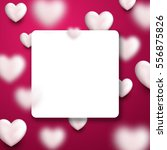 valentine's pink square love... | Shutterstock .eps vector #556875826