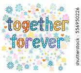 together forever greeting card...   Shutterstock . vector #556950226