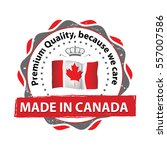 made in canada  premium quality ...   Shutterstock .eps vector #557007586