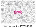 hand drawn set of sweets... | Shutterstock .eps vector #557034532