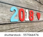 2018 love. lovely 2018. 2018... | Shutterstock . vector #557066476