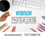 workflow  business concept.... | Shutterstock . vector #557108476