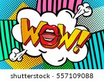 wow word bubble. wow message in ... | Shutterstock .eps vector #557109088