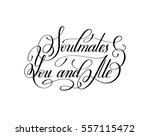 soulmates you and me... | Shutterstock . vector #557115472
