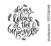always believe in the...   Shutterstock .eps vector #557236348