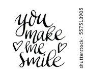 you make me smile. modern... | Shutterstock . vector #557513905