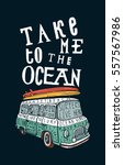 take me to the ocean. vintage... | Shutterstock .eps vector #557567986