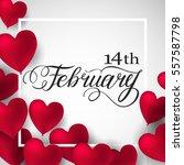 happy valentines day romantic...   Shutterstock .eps vector #557587798
