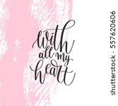 with all my heart black and... | Shutterstock .eps vector #557620606
