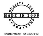made in 2006   written in black ... | Shutterstock . vector #557820142