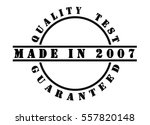 made in 2007   written in black ... | Shutterstock . vector #557820148