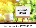 welcome march. concept of... | Shutterstock . vector #557854525