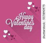 happy valentine's day | Shutterstock .eps vector #557890975