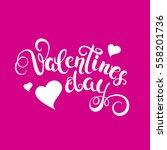 valentines day handwritten... | Shutterstock .eps vector #558201736