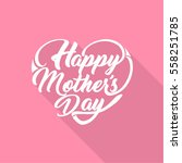 happy mothers's day greeting... | Shutterstock .eps vector #558251785