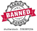 banned. stamp. sticker. seal.... | Shutterstock .eps vector #558389206